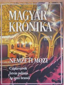 Ágoston Balázs - Magyar Krónika 2015. március [antikvár]