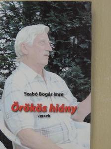 Szabó Bogár Imre - Örökös hiány [antikvár]