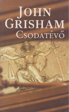 John Grisham - A csodatévő [antikvár]