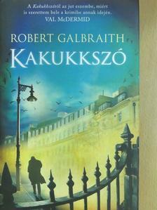 Robert Galbraith - Kakukkszó [antikvár]
