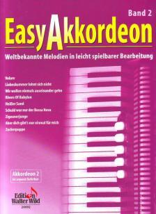 EASY AKKORDEON BAND 2, WELTBEKANNTE MELODIEN IN LEICHT BEARBEITUNG