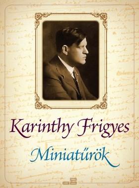 Karinthy Frigyes - Miniatűrök [eKönyv: epub, mobi]