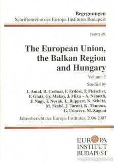 Glatz Ferenc - The European Union, the Balkan Region and Hungary 28. [antikvár]
