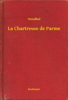 Stendhal - La Chartreuse de Parme [eKönyv: epub, mobi]