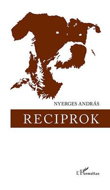 Nyerges András - Reciprok
