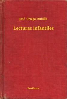 Munilla José  Ortega - Lecturas infantiles [eKönyv: epub, mobi]