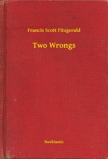 F. Scott Fitzgerald - Two Wrongs [eKönyv: epub, mobi]