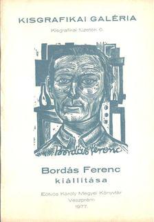 Galambos Ferenc - Bordás Ferenc kiállítása [antikvár]
