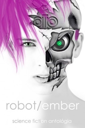 Wolf (szerk.) Gabriel - Robot / ember sci-fi antológia [eKönyv: epub, mobi]