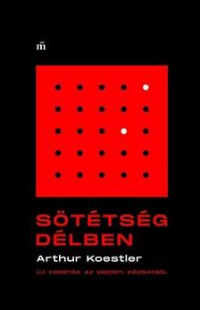 Arthur Koestler - Sötétség délben - Új fordítás az eredeti kéziratból [eKönyv: epub, mobi]
