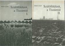 Masits László, Gácser József - Szülőföldünk, a Tiszántúl I-II. [antikvár]