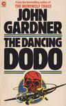 JOHN GARDNER - The Dancing Dodo [antikvár]