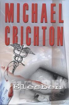 Michael Crichton - Élesben [antikvár]