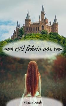 Bergh Virgin - A fekete vár [eKönyv: epub, mobi]