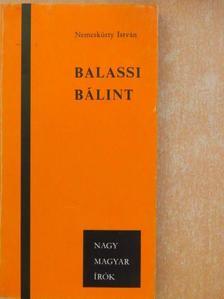 Nemeskürty István - Balassi Bálint [antikvár]