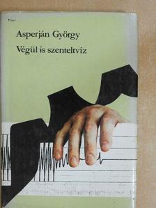 Asperján György - Végül is szenteltvíz [antikvár]