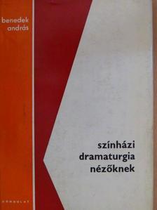Benedek András - Színházi dramaturgia nézőknek [antikvár]