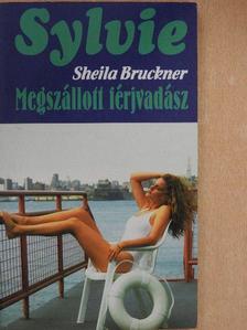 Sheila Bruckner - Megszállott férjvadász [antikvár]