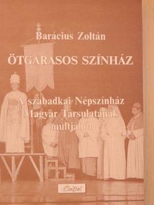 Barácius Zoltán - Ötgarasos színház [antikvár]