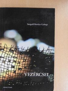 Szegedi Kovács György - Vezércsel [antikvár]