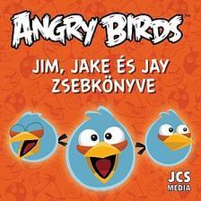 ROVIO - Angry Birds - Jim, Jake és Jay zsebkönyve