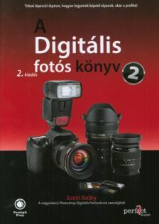 Scott Kelby - A Digitális fotós könyv 2. 2.kiadás