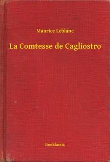 Maurice Leblanc - La Comtesse de Cagliostro [eKönyv: epub, mobi]