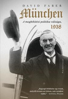 David Faber - München - A megbékélési politika válsága, 1938