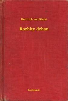 Heinrich von Kleist - Rozbity dzban [eKönyv: epub, mobi]