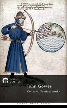 Gower John - Delphi Collected Poetical Works of John Gower (Illustrated) [eKönyv: epub, mobi]