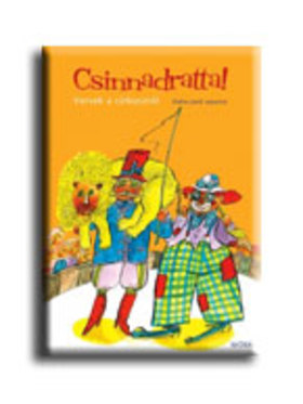ILLUSZTRÁLTA: DALLOS JENŐ - Csinnadratta! - Versek a cirkuszról