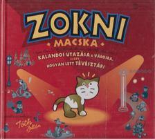 Tóth Zoltán - Zokni macska kalandos utazása a városba, és ott hogyan lett tévésztár? [antikvár]