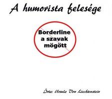 Liechtenstein Ursula Von - A humorista felesége - borderline a szavak mögött [eKönyv: epub, mobi]