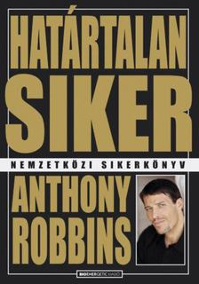 Anthony Robbins - Határtalan siker [antikvár]
