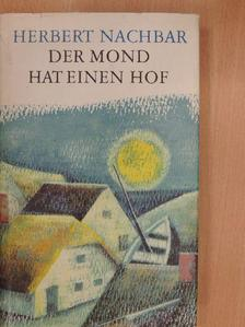 Herbert Nachbar - Der Mond hat einen Hof [antikvár]