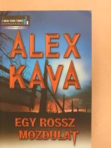 Alex Kava - Egy rossz mozdulat [antikvár]