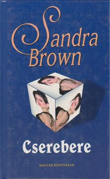 Sandra Brown - Cserebere [antikvár]