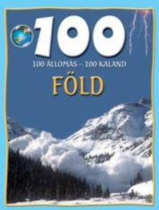Hertelendy Csaba - 100 állomás, 100 kaland * Föld