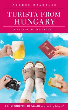Kordos Szabolcs - Turista from Hungary - A magyar ha megindul...  [eKönyv: epub, mobi]
