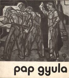 ARADI NÓRA - Pap Gyula festőművész rajzaiból és pasztelljeiből rendezett retrospektív kiállítás [antikvár]