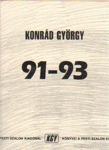 KONRÁD GYÖRGY - 91-93 [antikvár]