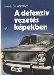 Jakab Ferenc, Dr. Koppány Géza - A defenzív vezetés képekben [antikvár]