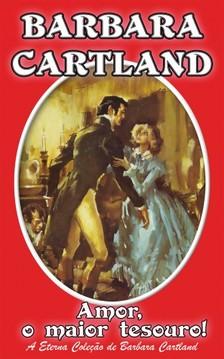 Barbara Cartland - Amor, o Major Tesouro [eKönyv: epub, mobi]