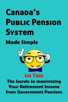 Tang Lee - Canada's Public Pension System Made Simple [eKönyv: epub, mobi]