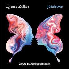 Egressy Zoltán - JÚLIALEPKE - HANGOSKÖNYV