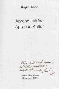 Kaján Tibor - Apropó kultúra - Apropos Kultur (dedikált) [antikvár]