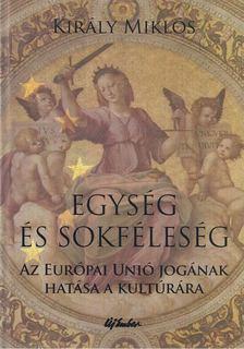 Király Miklós - Egység és sokféleség [antikvár]