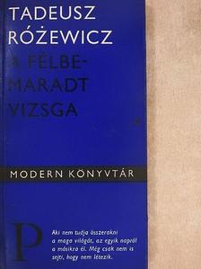 Tadeusz Rózewicz - A félbemaradt vizsga [antikvár]
