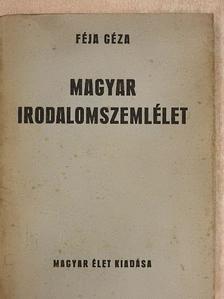 Féja Géza - Magyar irodalomszemlélet [antikvár]