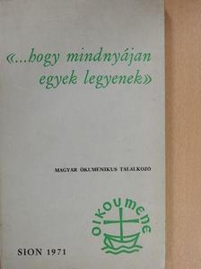 András Imre - «...hogy mindnyájan egyek legyenek» [antikvár]
